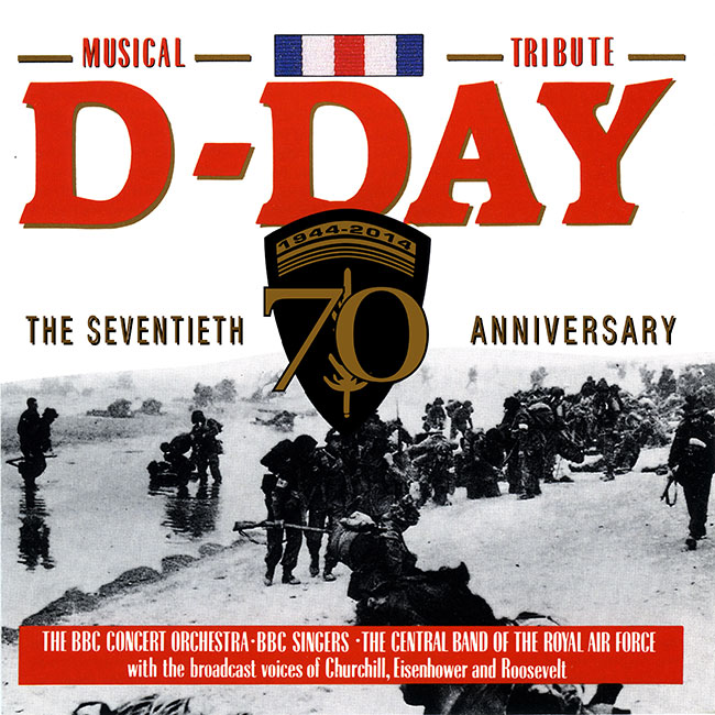 D-DAY - 70TH ANNIVERSARY TRIBUTE