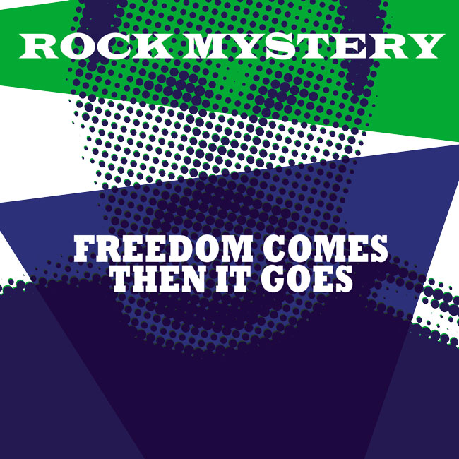 ROCKY MYSTERY - FREEDOM COMES THEN IT GOES - COVER ART